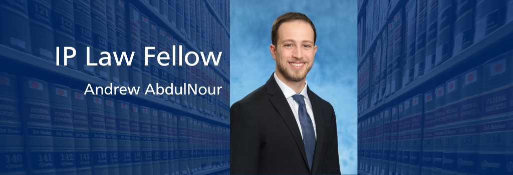 Andrew AbdulNour, IP Law Fellow