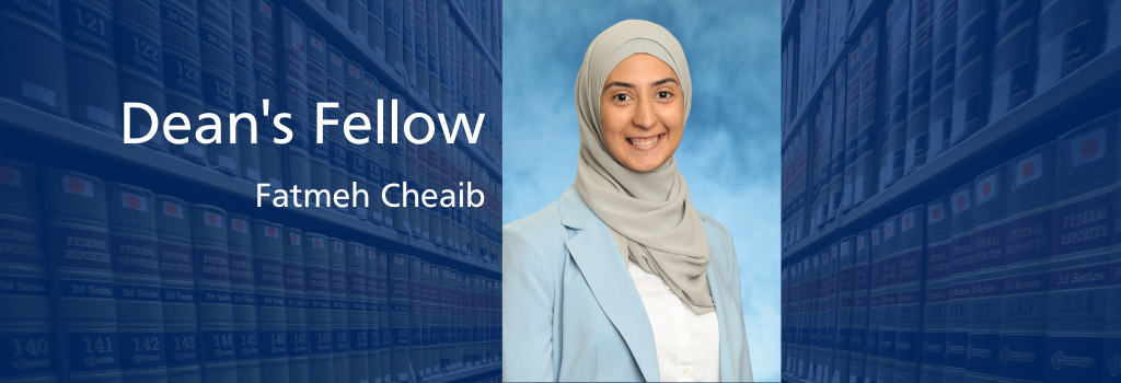 Fatmeh Cheaib, Dean's Fellow