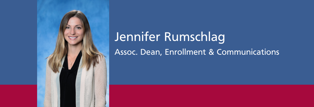 Jennifer Rumschlag, Assoc. Dean, Enrollment & Communications