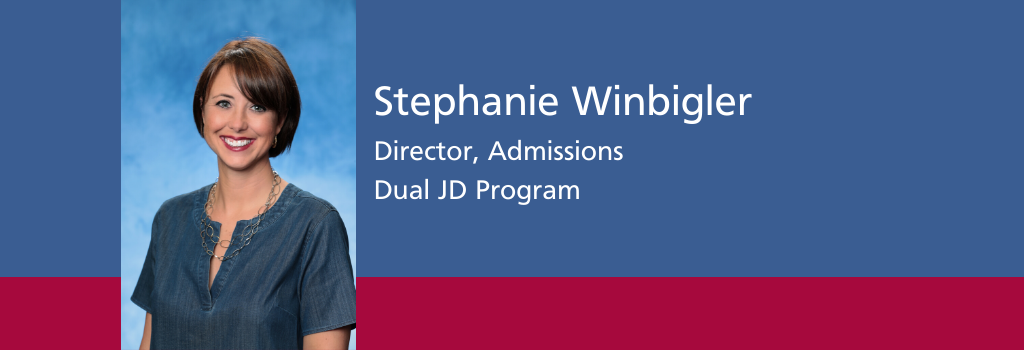 Stephanie Winbigler, Director of Admissions, Dual JD Program
