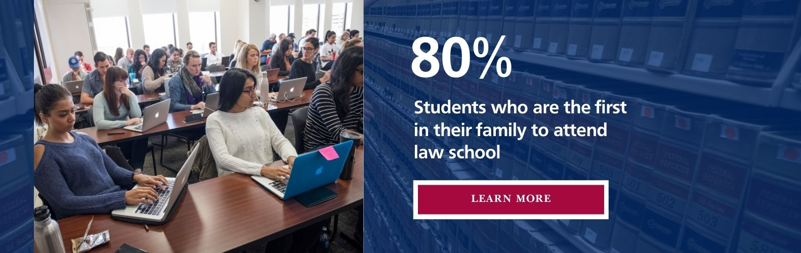 70 percent of students are the first in their family to graduate from law school